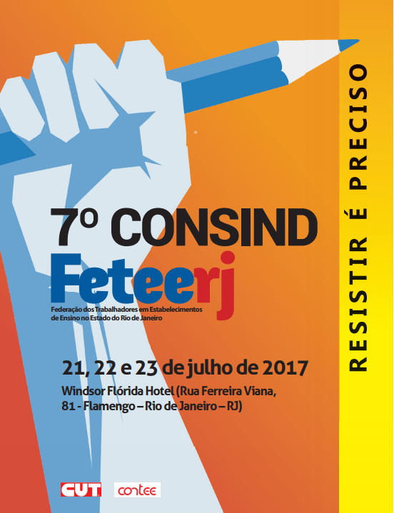 Veja o vídeo do 7º Conselho Sindical da Feteerj – Resistir é preciso!