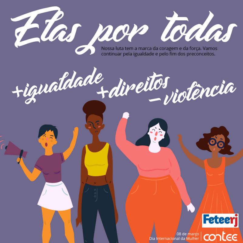 Feteerj e Sindicatos filiados saúdam o 8 de março, Dia Internacional da Mulher