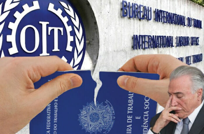 Reforma trabalhista coloca o Brasil na lista suja da Organização Internacional do Trabalho