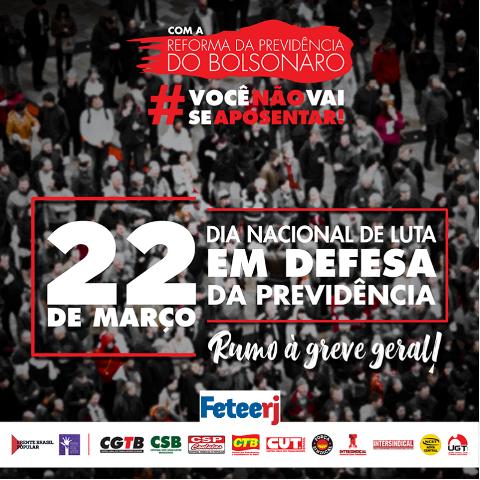 Sexta, dia 22/03: Dia Nacional contra a reforma da Previdência – veja onde ocorrerá atos no estado do Rio